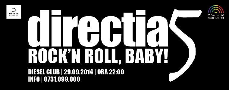 """""""Rock'n roll, baby"""", concert Direcţia 5 în Diesel Club"""