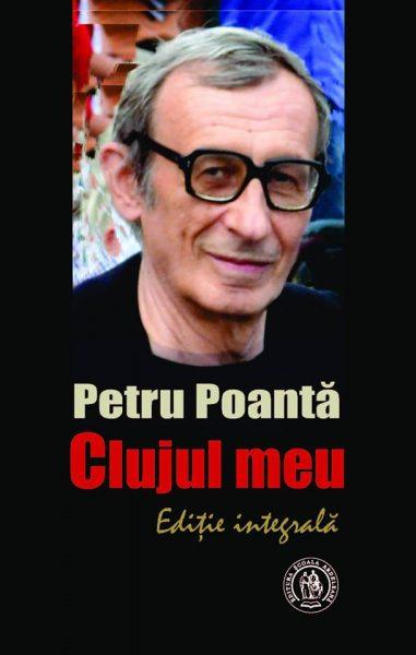 """Se lansează integrala """"Clujul meu"""" al regretatului Petru Poantă, unul din marii memorialiști ai orașului"""